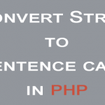 Convert text to sentence case in php